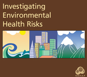 Investigating Environmental Health Risks